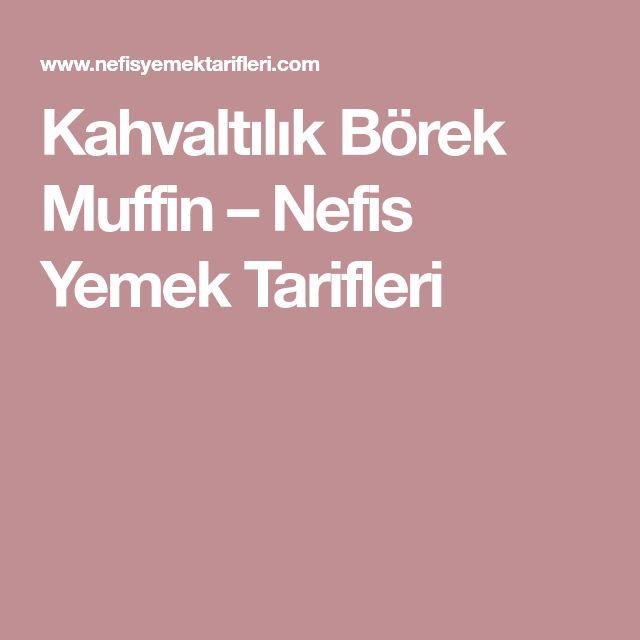 Kahvaltılık Börek Muffin – Nefis Yemek Tarifleri