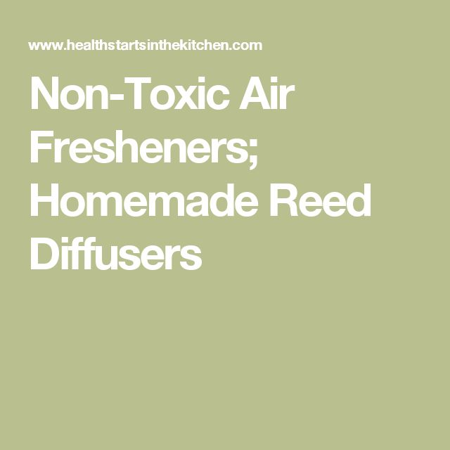 Non-Toxic Air Fresheners; Homemade Reed Diffusers