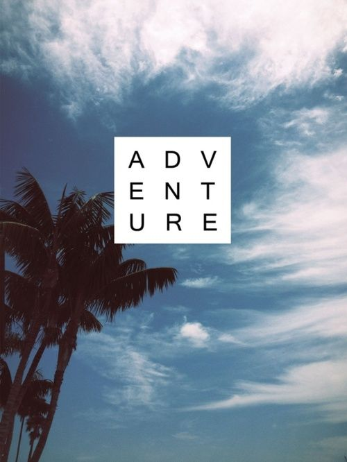 : New Adventure, Inspiration, Blue Sky, Quotes, Adventure Time, One Word, Graphics Design, Summer, Adventure Travel