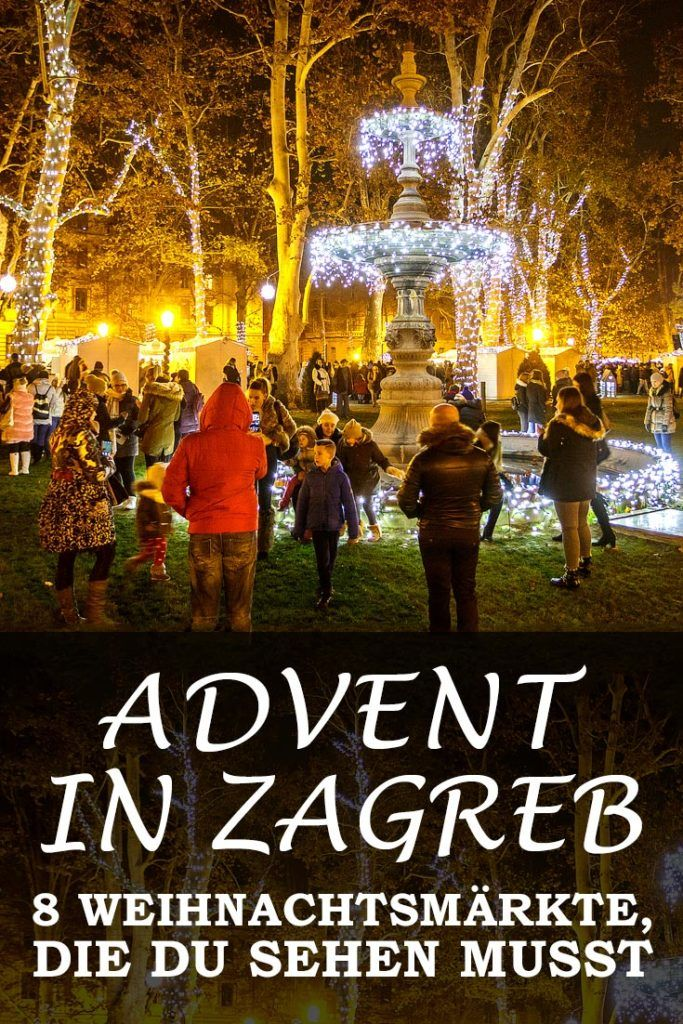 Advent In Zagreb Erfahrungsbericht Mit Infos Zu Allen Weihnachtsmarkten Sehenswurdigkeiten Den Besten Fotospots Sowie Allge Zagreb Advent Weihnachten Reisen