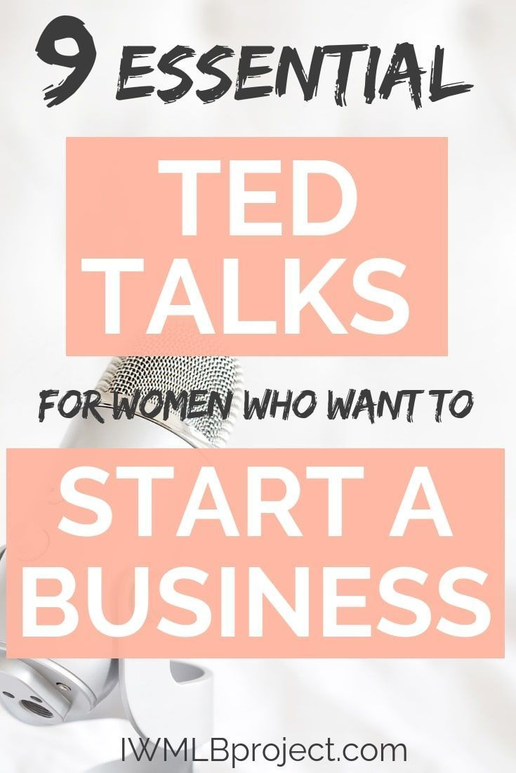 9 Essential Ted Talks for women who want to start …