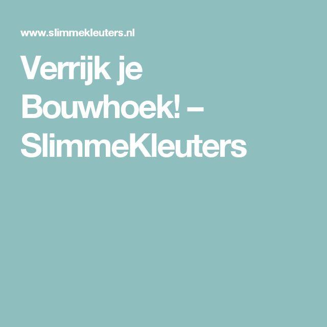 Verrijk je Bouwhoek! – SlimmeKleuters