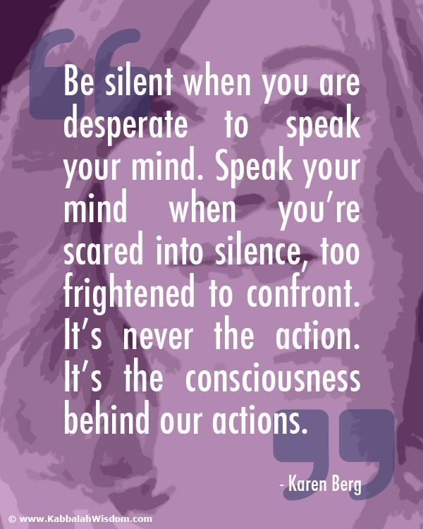 I don't know if I get that but I know all about being scared into silence and too frightened to confront