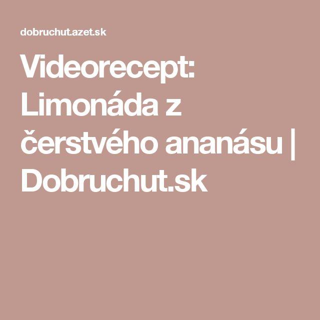 Videorecept: Limonáda z čerstvého ananásu   Dobruchut.sk
