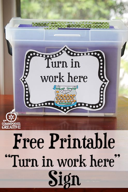 "Organize student work in separate files and have students do the ""work"" for you! Also, grab our free printable ""Turn in work here"" label!"