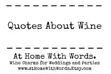 Quotes about wine - profound, quirky, fun, serious. Because that's what wine is about! https://www.etsy.com/shop/athomewithwords