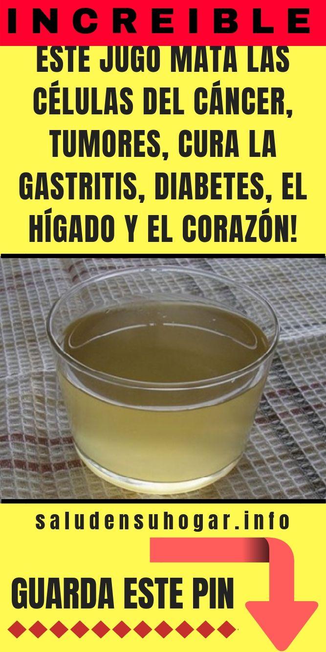 Este Jugo Mata Las Células Del Cáncer Tumores Cura La Gastritis Diabetes El Hígado Y Células De Cáncer Remedios Caseros Naturales Remedios Naturales