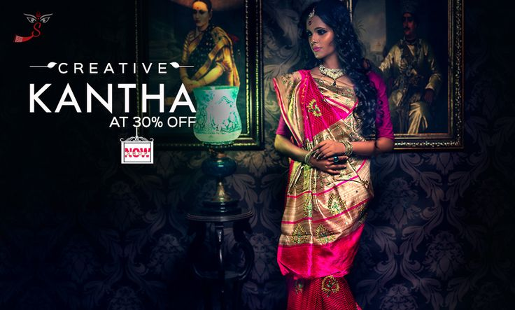 Arrived with a Bang! #KanthaSarees at 30% OFF!