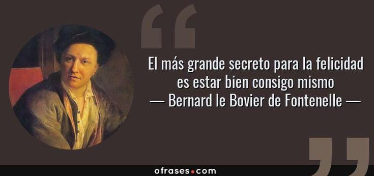 Bernard le Bovier de Fontenelle: El más grande secreto para la felicidad es estar bien consigo mismo