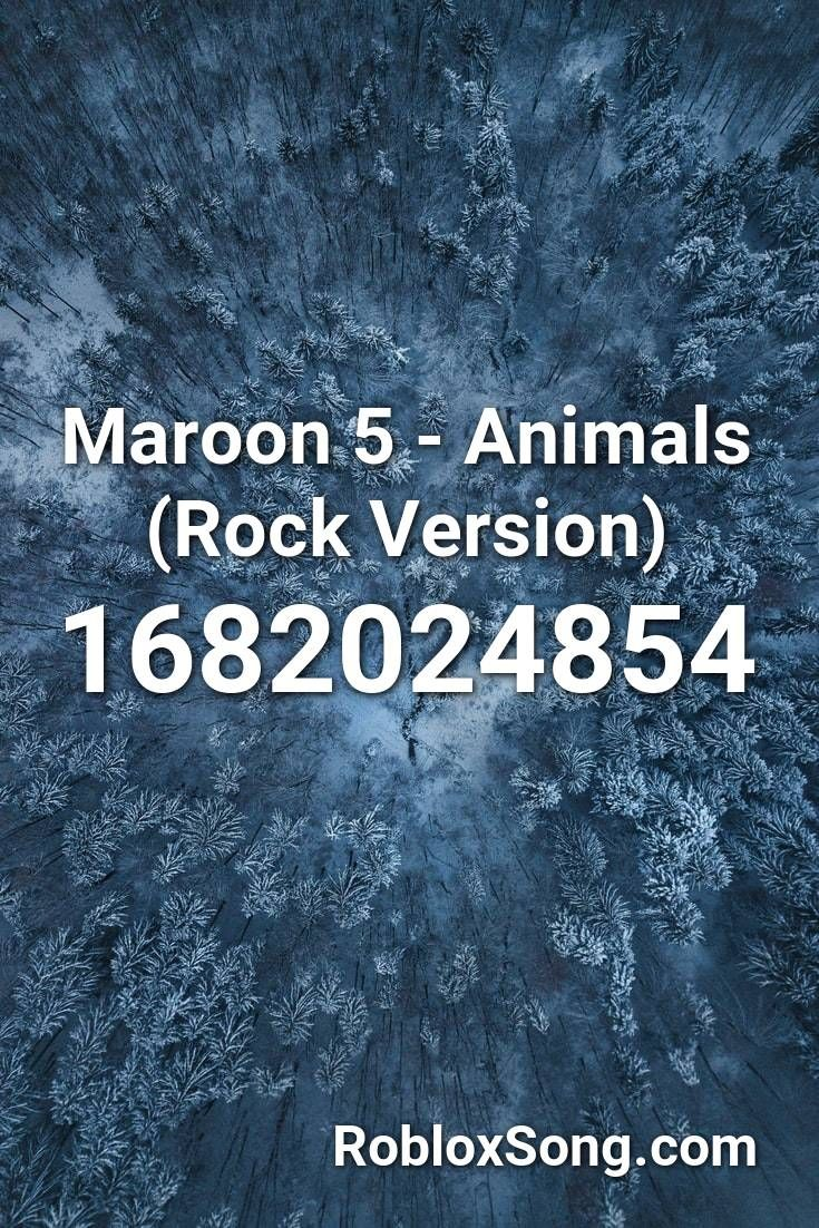 Maroon 5 Animals Rock Version Roblox Id Roblox Music Codes