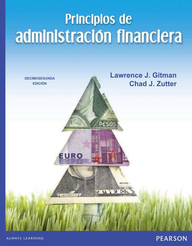 Lawrence J. Gitman San Diego State University Chad J. Zutter University of Pittsburgh Principios de Administración financi...