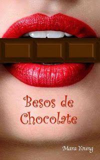 LA HADA MADRINA  DE LAS SINOPSIS Y PORTADAS.: DE TODO UN POCO 3...        .Besos de Chocolate Ma...
