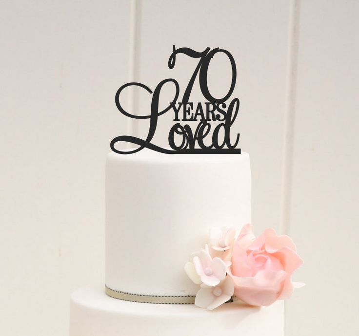 70th Birthday Cake Topper 70 Years Loved By Thewldesigns On Https