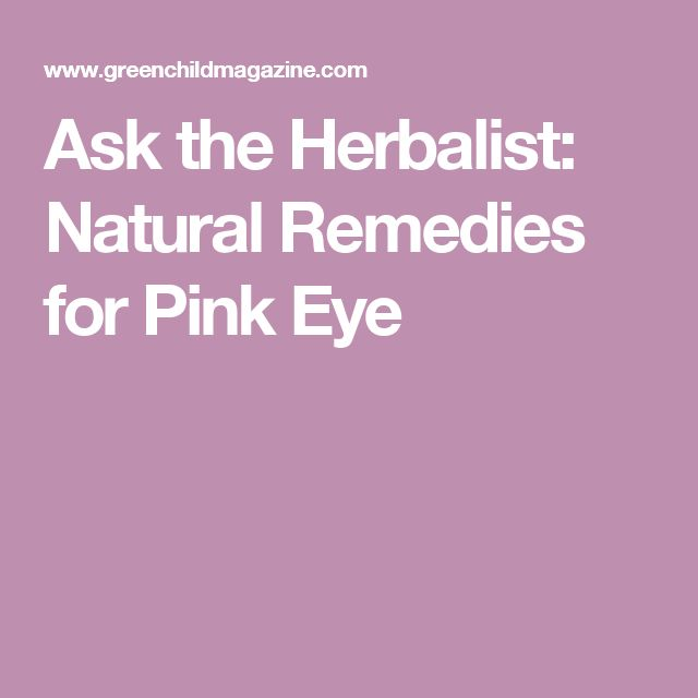 Ask the Herbalist: Natural Remedies for Pink Eye