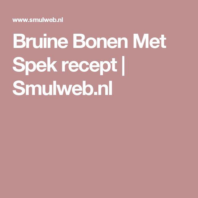 Bruine Bonen Met Spek recept | Smulweb.nl