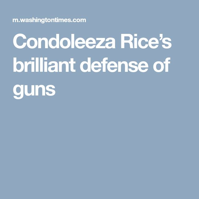 Condoleeza Rice's brilliant defense of guns