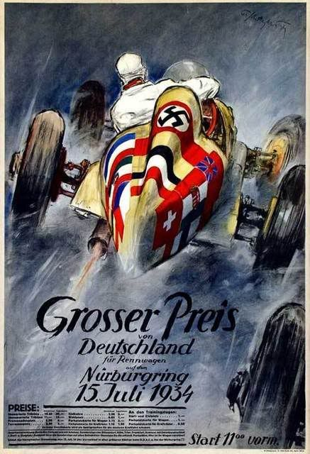 """Poster for the German Grand Prix (for race cars: """"fur Rennwagen"""") at Nurburgring on 15 July 1934. Rudolf Caracciola did not compete in this race, as he was out for all of 1933 due to an accident in practice [""""training""""] at Monte-Carlo, and did not return to racing until August 1934. The car depicted in the poster appears to be a M-B W25, displaying the flags of the European nations. The W25 was built for the new 750-kg [maximum weight] Formula that began in 1934."""
