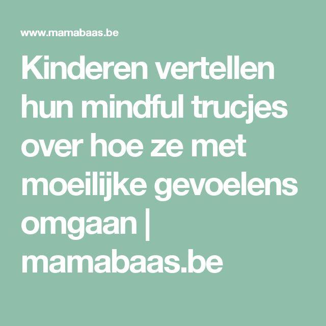 Kinderen vertellen hun mindful trucjes over hoe ze met moeilijke gevoelens omgaan | mamabaas.be