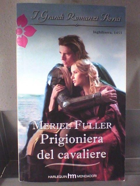 I GRANDI ROMANZI STORICI 820 - PRIGIONIERA DEL CAVALIERE di MERIEL FULLER