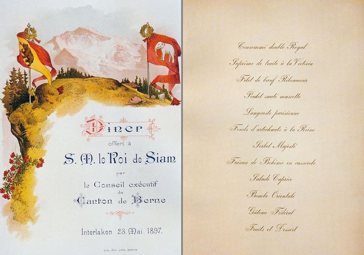 "King of Thailand : His Majesty King Chulalongkorn (RAMA V) พระบาทสมเด็จพระปรมินทรมหาจุฬาลงกรณ์ พระจุลจอมเกล้าเจ้าอยู่หัว On 17 - 31 May 1897 ; ๑๗ - ๓๑ พฤษภาคม ๒๔๔๐ H.M. King Chulalongkorn visited Switzerland ""Menu card of the dinner offered by the Berne cantonal Government to King Chulalongkorn at the grand Hotel Victoria in Interlaken on Friday 28 th of May 1897"""
