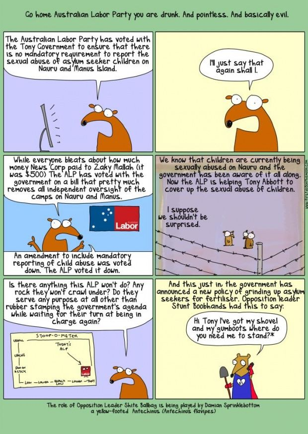 Go home Labor, you're drunk. And basically evil First Dog on the Moon First Dog on the Moon