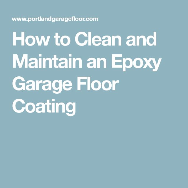 How to Clean and Maintain an Epoxy Garage Floor Coating