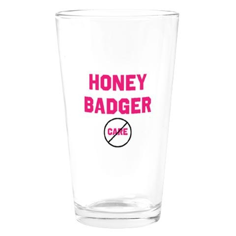 Honey Badger Don't Care Pink Drinking Glass $14.00.  Also available on shot glasses and everything else you can imagine!  Designed by me of little artistic talent :)  Thanks for noticing as Eeyore says.-- AAAHHH NICOLE we have to get on for randy lol