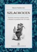 Wydawnictwo Naukowe Scholar :: :: SZLACHCICEN Przemiany stereotypu polskiej szlachty w Wiedniu na przełomie XIX i XX wieku