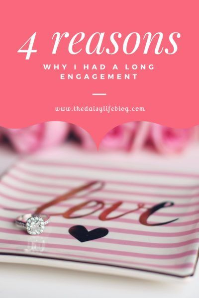 4 Reasons Why I Had a Long Engagement
