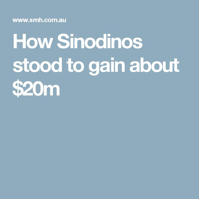 How Sinodinos stood to gain about $20m