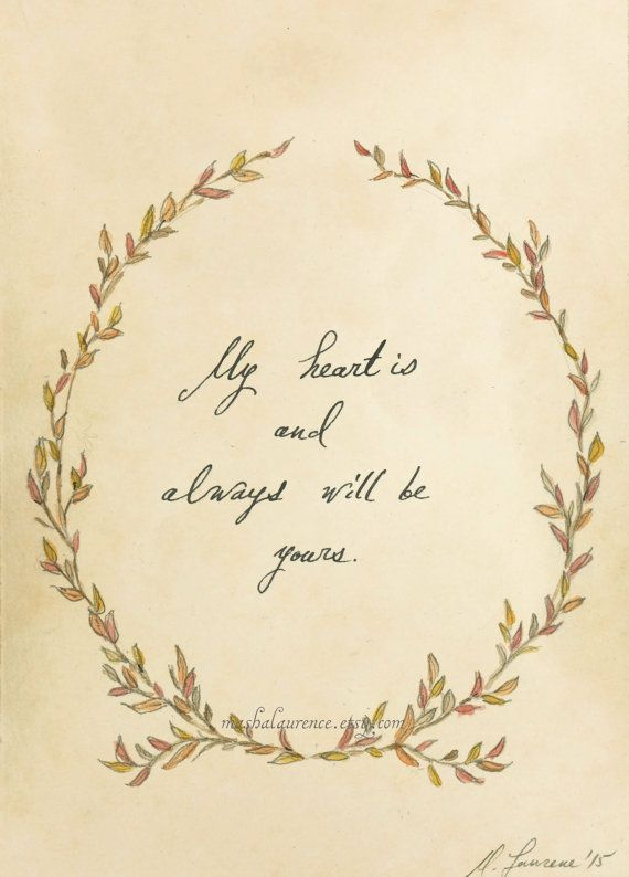 Jane Austen Quote art print. My heart is and always will be yours. Sense and Sensibility. Edward Ferrars.