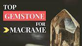 Top Gemstone for Macrame Jewelry – Stones, Pedras, Piedras #macrame #stones