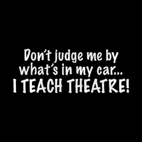 Don't judge me...I teach theatre Square Canvas Pil on CafePress.com