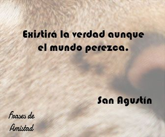 Frases filosoficas sobre la verdad de San Agustín