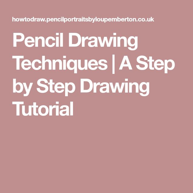 Pencil Drawing Techniques   A Step by Step Drawing Tutorial