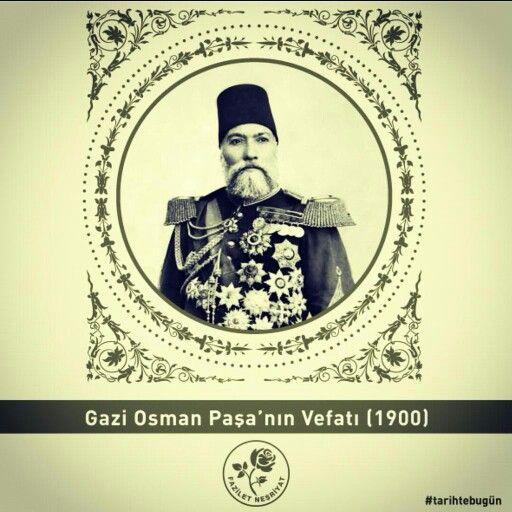 Gazi Osman Paşa nın vefatı Plevne kahramanı.