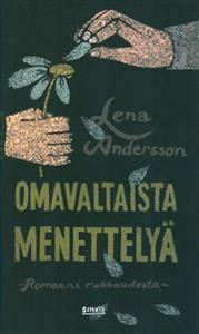 http://www.adlibris.com/fi/product.aspx?isbn=952234205X | Nimeke: Omavaltaista menettelyä - Tekijä: Lena Andersson - ISBN: 952234205X - Hinta: 21,10 €