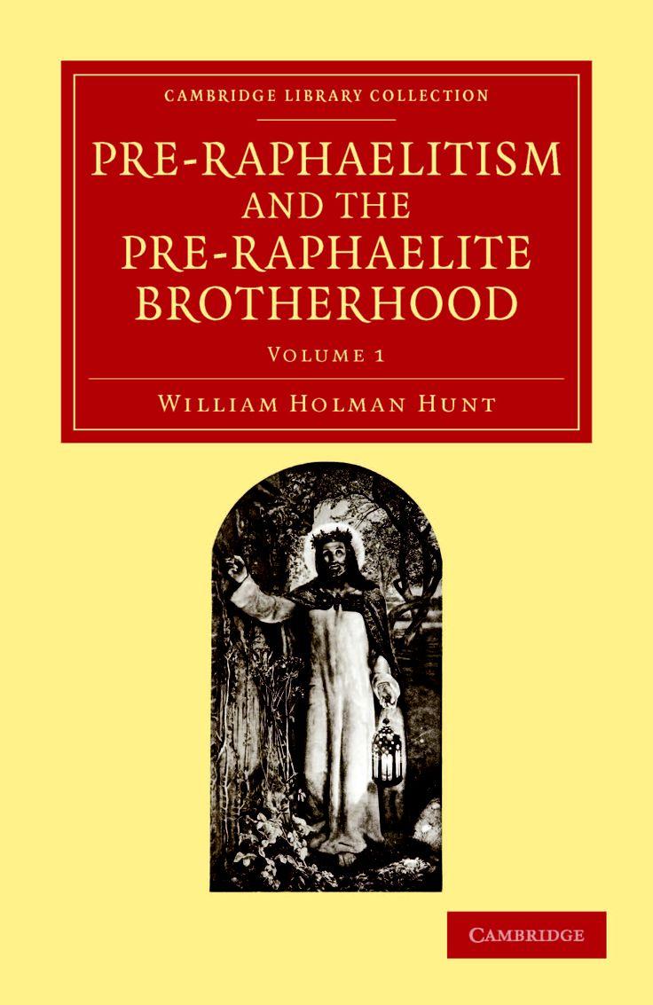 William Holman Hunt (1827–1910) chronicles the Pre-Raphaelite Brotherhood in this two-volume memoir of 1905.