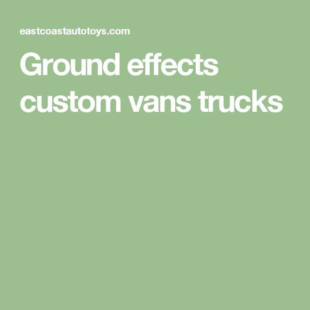 Ground effects custom vans trucks