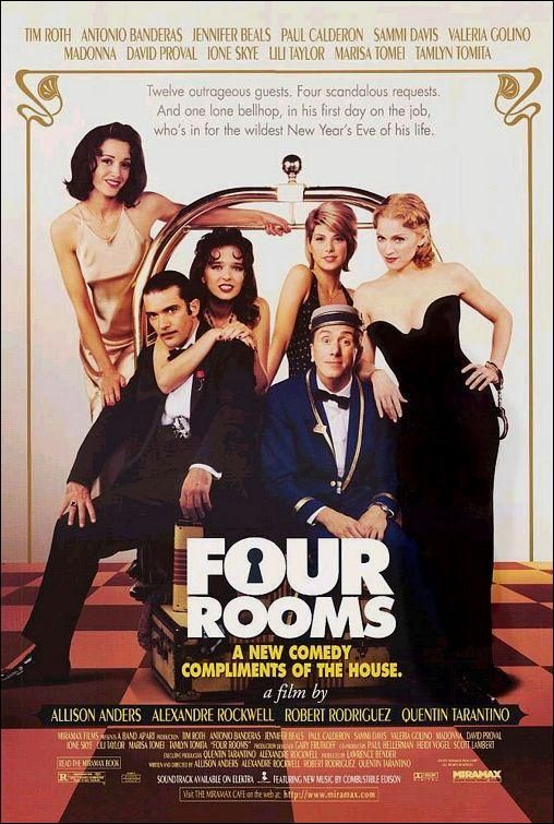 """Four Rooms"" (1995). COUNTRY: United States. DIRECTOR: Allison Anders, Alexandre Rockwell, Robert Rodriguez, Quentin Tarantino. CAST: Tim Roth, Madonna, Bruce Willis, Antonio Banderas, Valeria Golino, Jennifer Beals, Quentin Tarantino, Marisa Tomei, Lili Taylor, Paul Calderon"