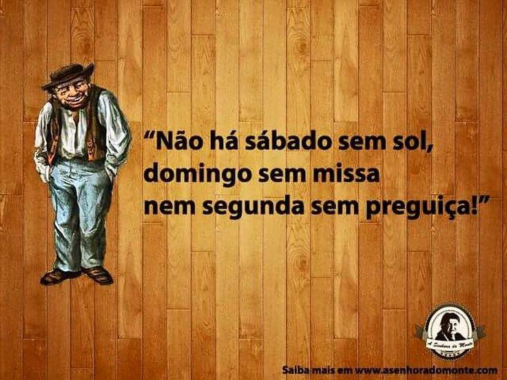 Provérbio - A Senhora do Monte www.asenhoradomonte.com   #asenhoradomonteblog #asenhoradomonte #proverbios #provérbios #proverbio #popular #dizeres #ditadospopulares #segundafeira