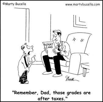 """Remember, Dad, those grades are after taxes"""