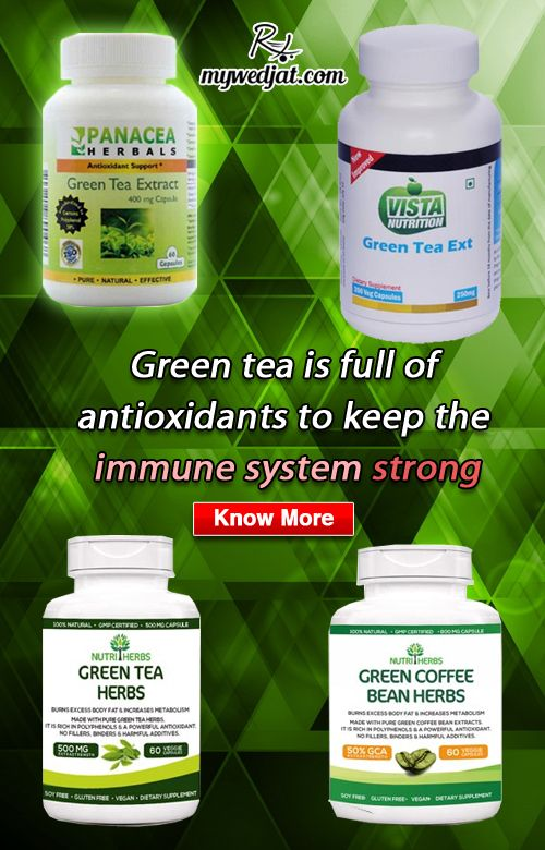 Green tea are rich in antioxidants, which eliminates free radicals from the  body