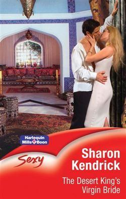 Mills & Boon™: The Desert King's Virgin Bride by Sharon Kendrick