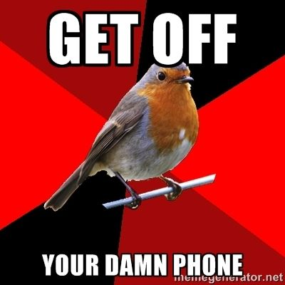 retail robin | Retail Robin - GET OFF YOUR DAMN PHONE