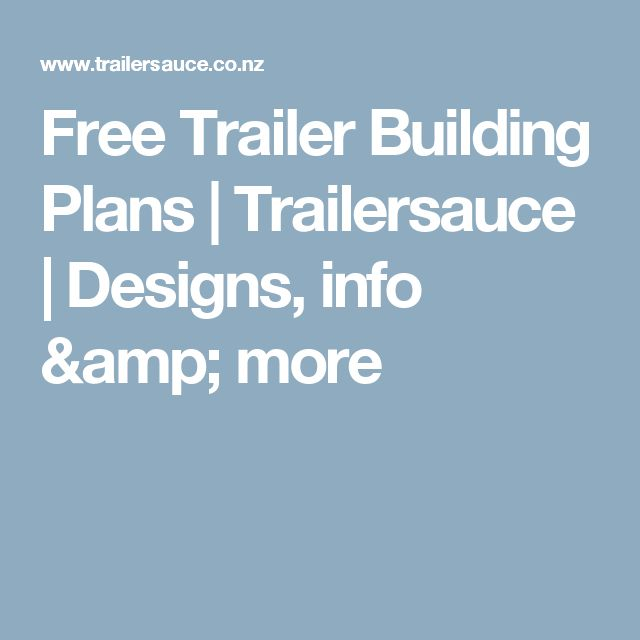 Free Trailer Building Plans | Trailersauce | Designs, info & more