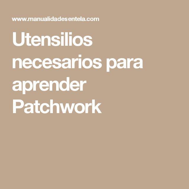 Utensilios necesarios para aprender Patchwork