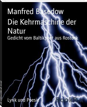 Manfred Basedow: Die Kehrmaschine der Natur