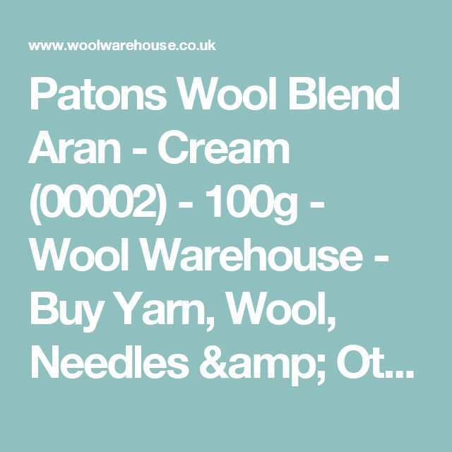 Patons Wool Blend Aran - Cream (00002) - 100g - Wool Warehouse - Buy Yarn, Wool, Needles & Other Knitting Supplies Online!