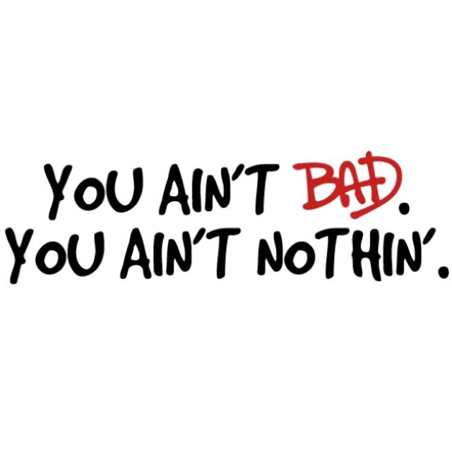 You ain't BAD. You Ain't nothin' - Michael Jackson Bad music video.